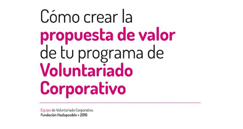 como_crear_propuesta_valor_voluntariado_corporativo_fundacion_hazloposible